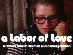 A Labor of Love – A Film by Robert Flaxman and Daniel Goldman